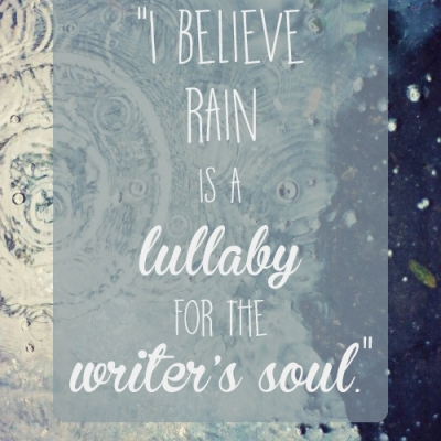 Credo che la pioggia sia la ninnananna per l'anima dello scrittore - Anonimo